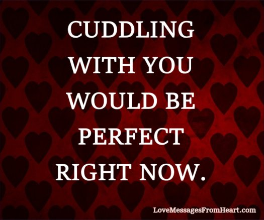 Cuddling your girlfriend