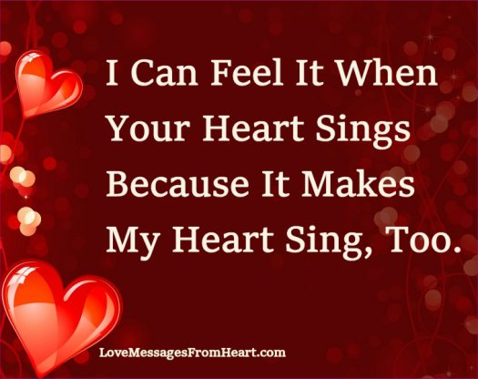 I can feel when your heart sings