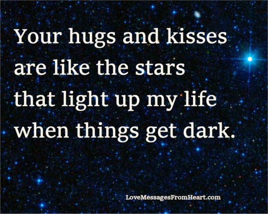Your hugs and kisses are like stars
