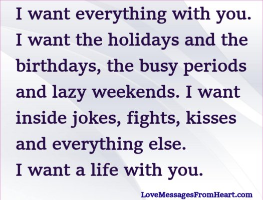 I want everything with you