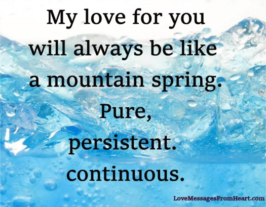 My love is like a mountain spring
