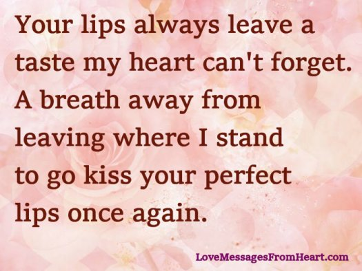 Your lips leave a taste my heart can't forget
