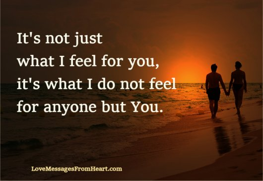 What I Feel For You Love Messages From The Heart Awesome What I Feel For You Quotes